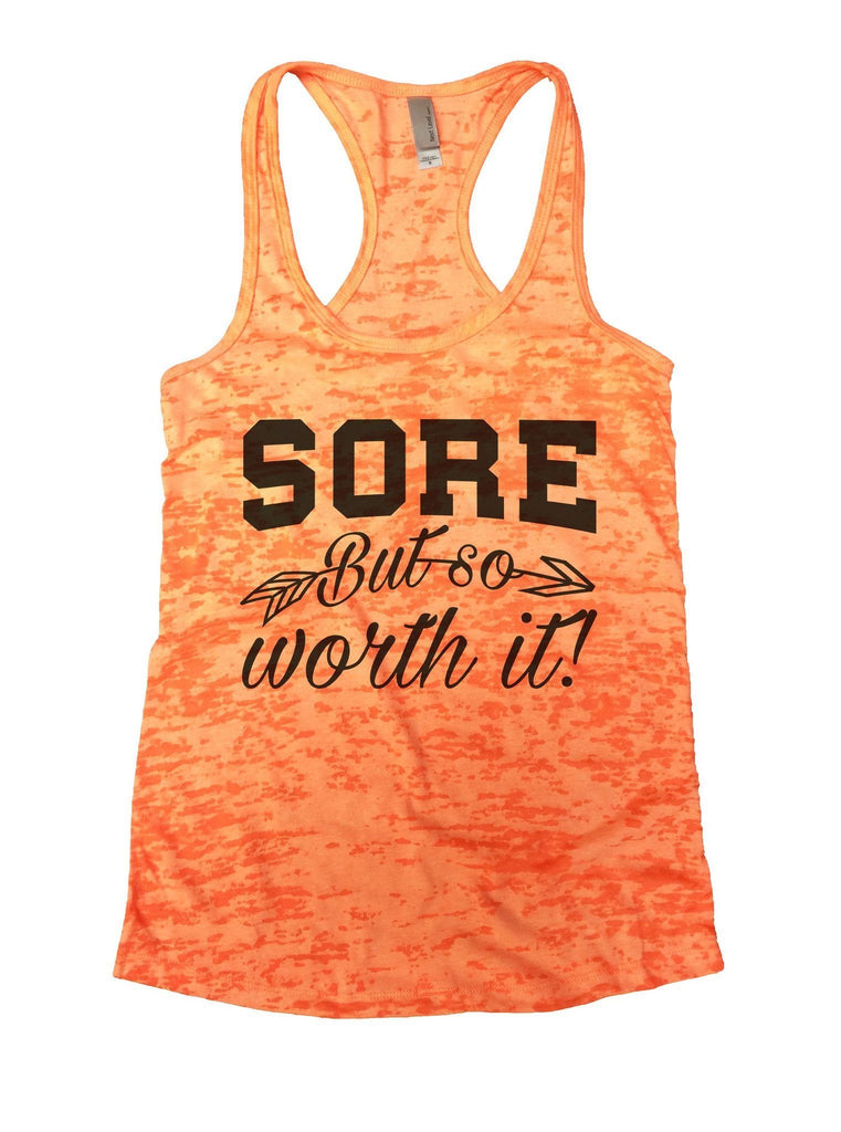 Sore But So Worth It! Burnout Tank Top By Funny Threadz Funny Shirt Small / Neon Orange