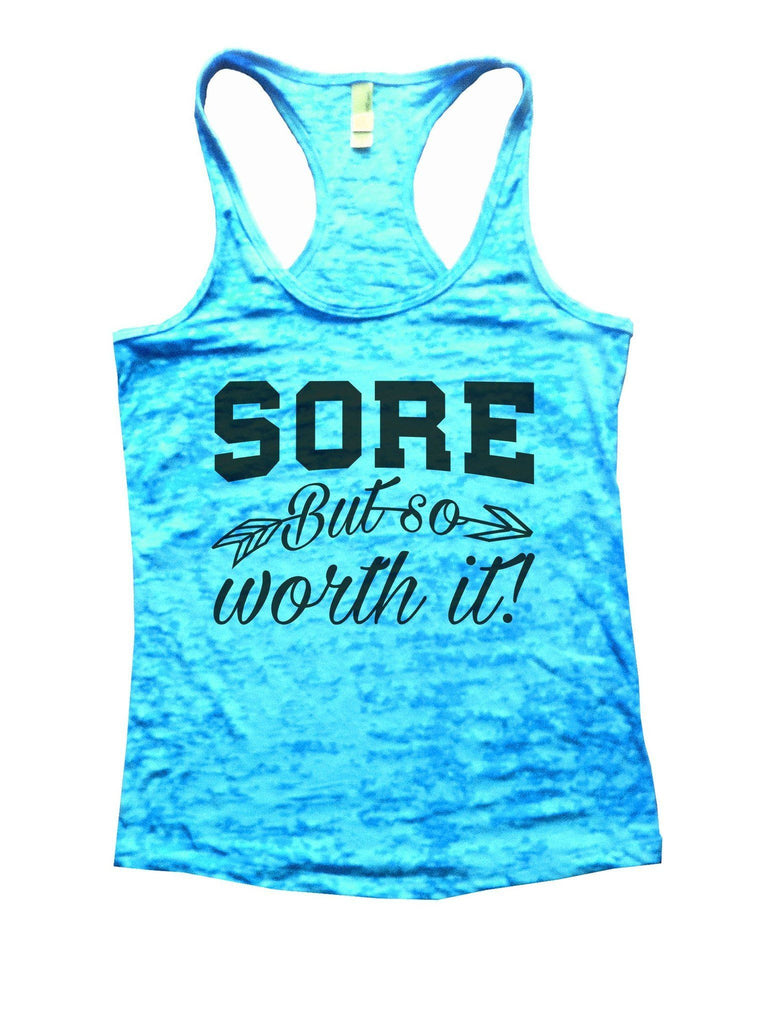 Sore But So Worth It! Burnout Tank Top By Funny Threadz Funny Shirt Small / Tahiti Blue