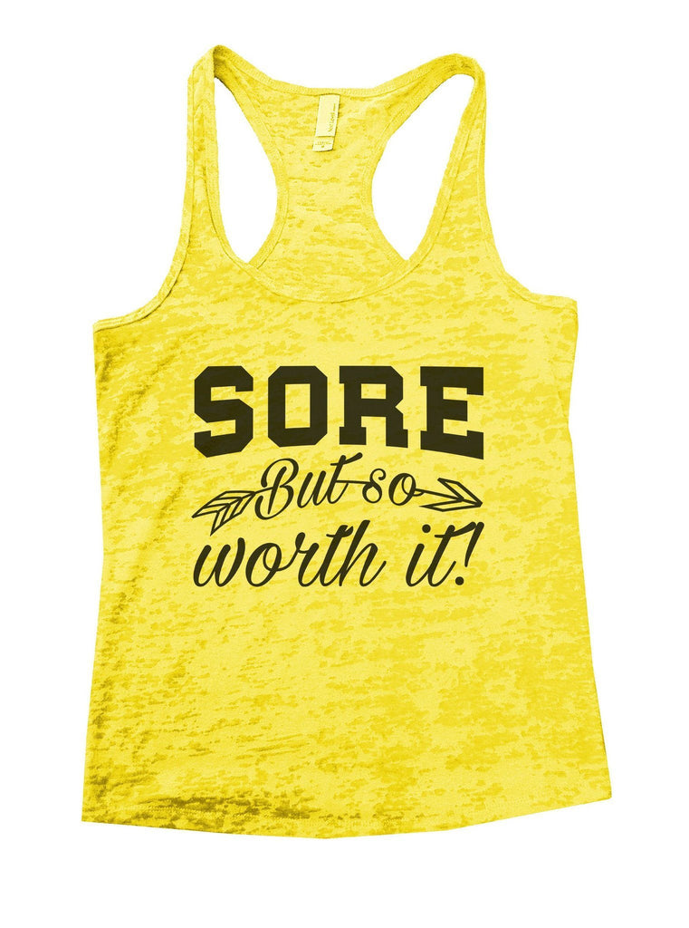 Sore But So Worth It! Burnout Tank Top By Funny Threadz Funny Shirt Small / Yellow