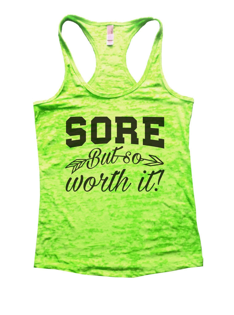 Sore But So Worth It! Burnout Tank Top By Funny Threadz Funny Shirt Small / Neon Green