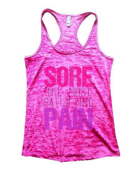 Sore The Most Satisfying Pain Burnout Tank Top By Funny Threadz Funny Shirt Small / Shocking Pink
