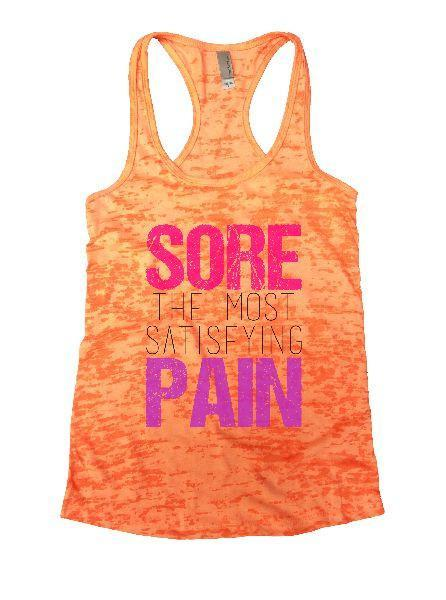 Sore The Most Satisfying Pain Burnout Tank Top By Funny Threadz Funny Shirt Small / Neon Orange