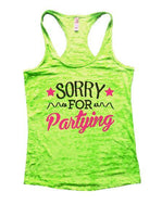 Sorry For Partying Burnout Tank Top By Funny Threadz Funny Shirt Small / Neon Green