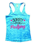 Sorry For Partying Burnout Tank Top By Funny Threadz Funny Shirt Small / Tahiti Blue