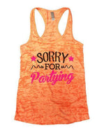 Sorry For Partying Burnout Tank Top By Funny Threadz Funny Shirt Small / Neon Orange