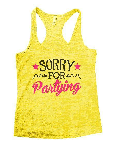 Sorry For Partying Burnout Tank Top By Funny Threadz Funny Shirt Small / Yellow