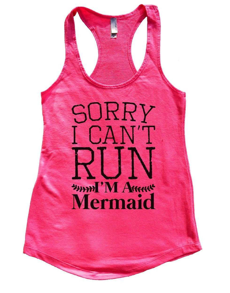 SORRY I CAN'T RUN I'M A Mermaid Womens Workout Tank Top Funny Shirt Small / Hot Pink