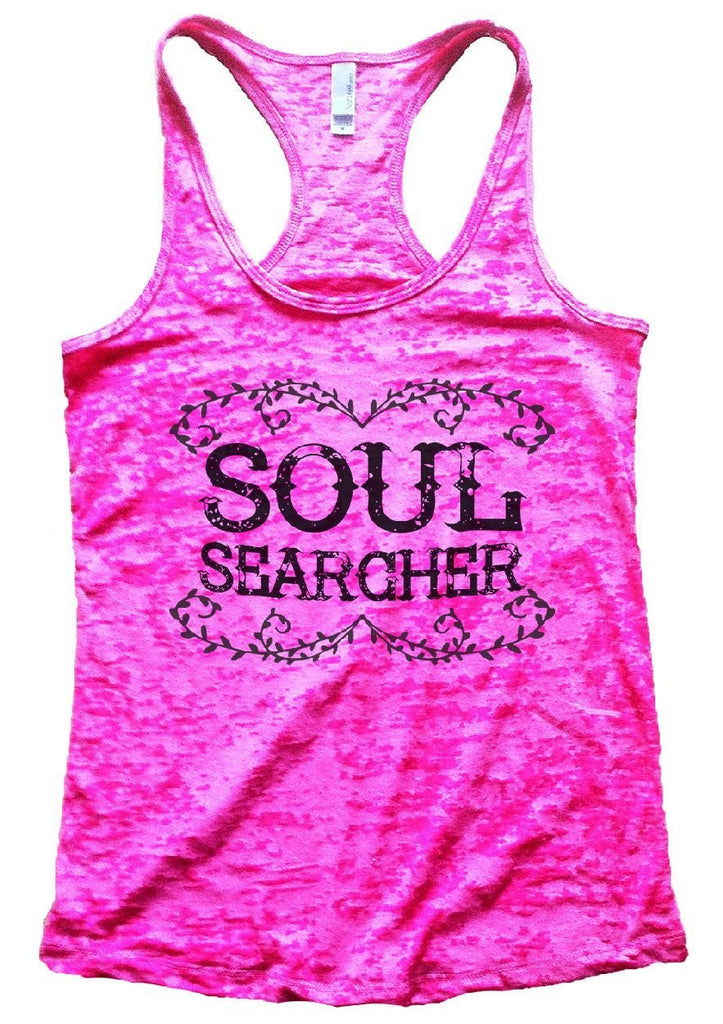 SOUL SEARCHER Burnout Tank Top By Funny Threadz Funny Shirt Small / Shocking Pink