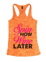 Spin Now Wine Later Burnout Tank Top By Funny Threadz Funny Shirt Small / Neon Orange