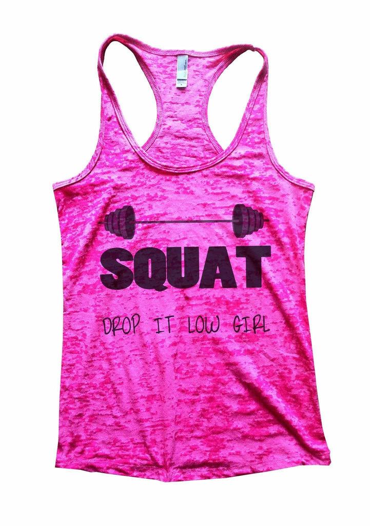 Squat Drop It Low Girl Burnout Tank Top By Funny Threadz Funny Shirt Small / Shocking Pink