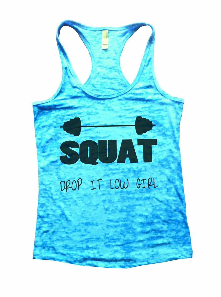 Squat Drop It Low Girl Burnout Tank Top By Funny Threadz Funny Shirt Small / Tahiti Blue