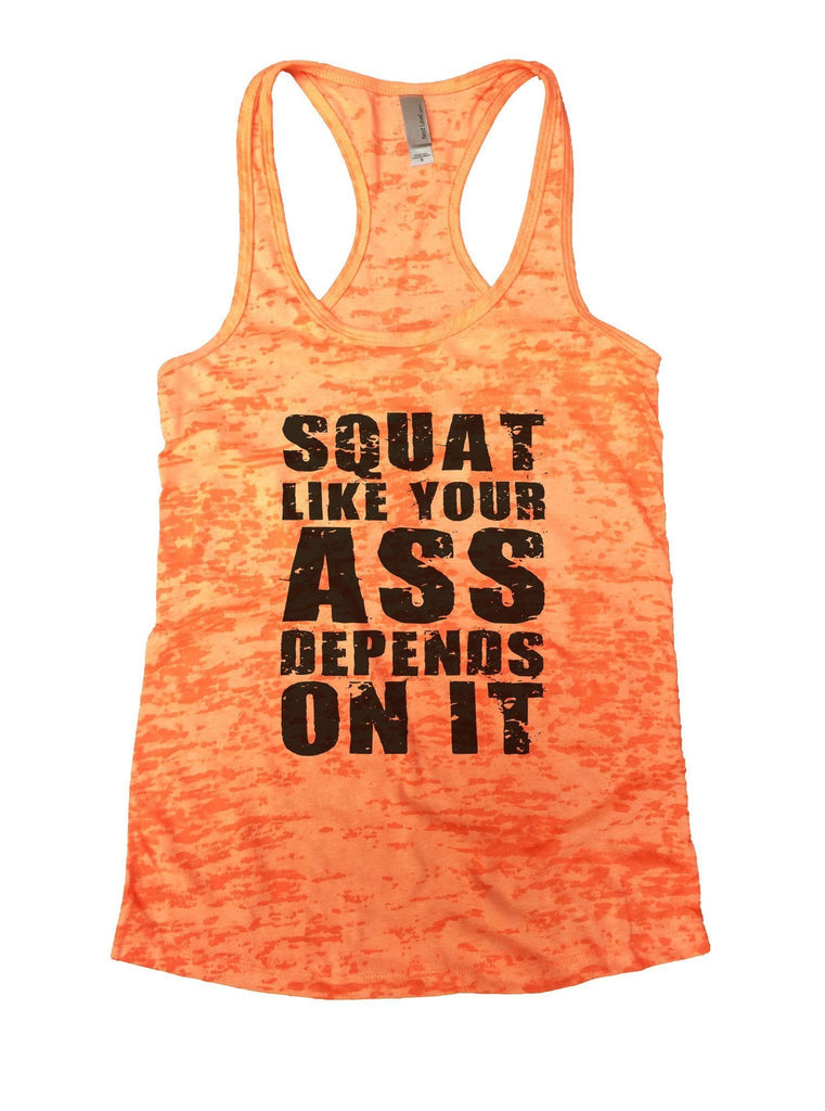 Squat Like Your Bottom Depends On It Burnout Tank Top By Funny Threadz Funny Shirt Small / Neon Orange