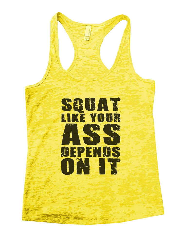Squat Like Your Bottom Depends On It Burnout Tank Top By Funny Threadz Funny Shirt Small / Yellow