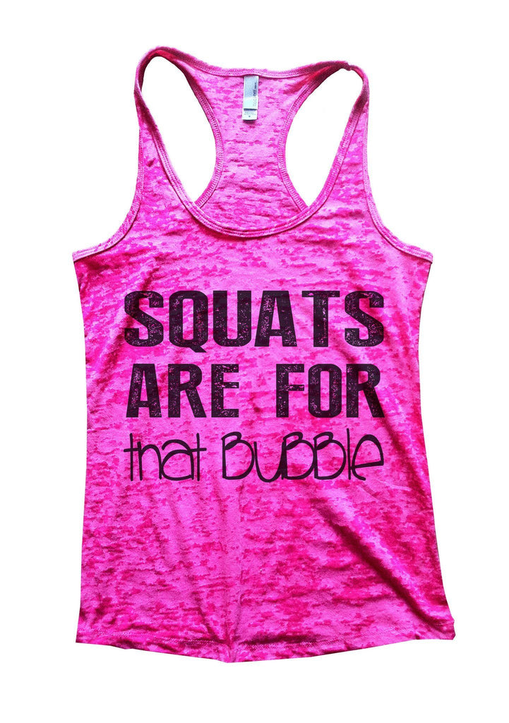 Squats Are For That Bubble Burnout Tank Top By Funny Threadz - FunnyThreadz.com