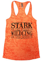 Stark In The Streets Wildling In The Sheets Burnout Tank Top By Funny Threadz Funny Shirt Small / Neon Orange