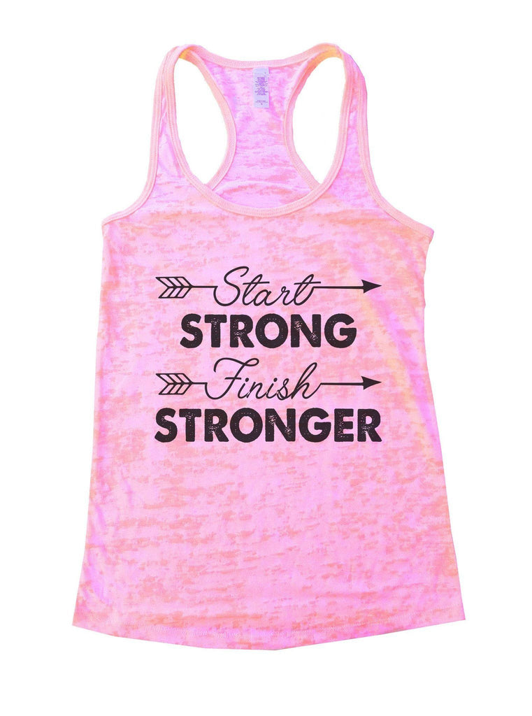 Start Strong Finish Stronger Burnout Tank Top By Funny Threadz Funny Shirt Small / Light Pink