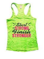 Start Strong Finish Stronger Burnout Tank Top By Funny Threadz Funny Shirt Small / Neon Green