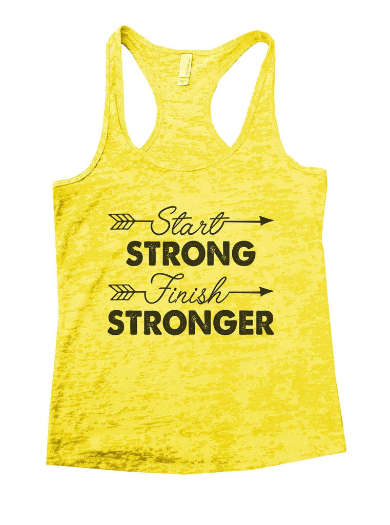 Start Strong Finish Stronger Burnout Tank Top By Funny Threadz Funny Shirt Small / Yellow