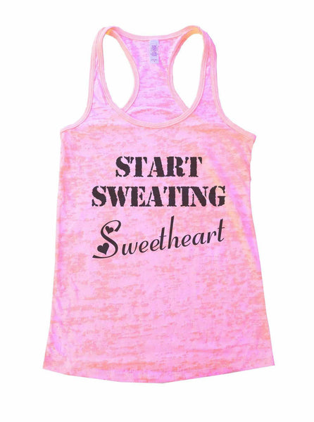 Start Sweating Sweetheart Burnout Tank Top By Funny Threadz Funny Shirt Small / Light Pink