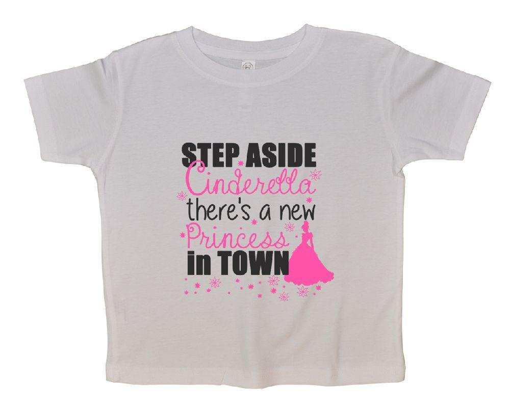 Step Aside Cinderella There's A New Princess In Town FUNNY KIDS ONESIE Funny Shirt 2T White Shirt