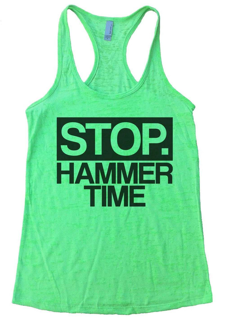 Stop. Hammer Time Burnout Tank Top By Funny Threadz Funny Shirt Small / Neon Green