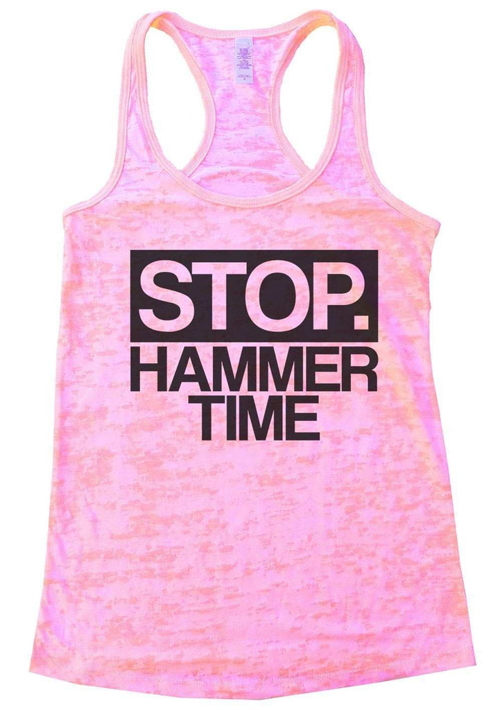 Stop. Hammer Time Burnout Tank Top By Funny Threadz Funny Shirt Small / Light Pink