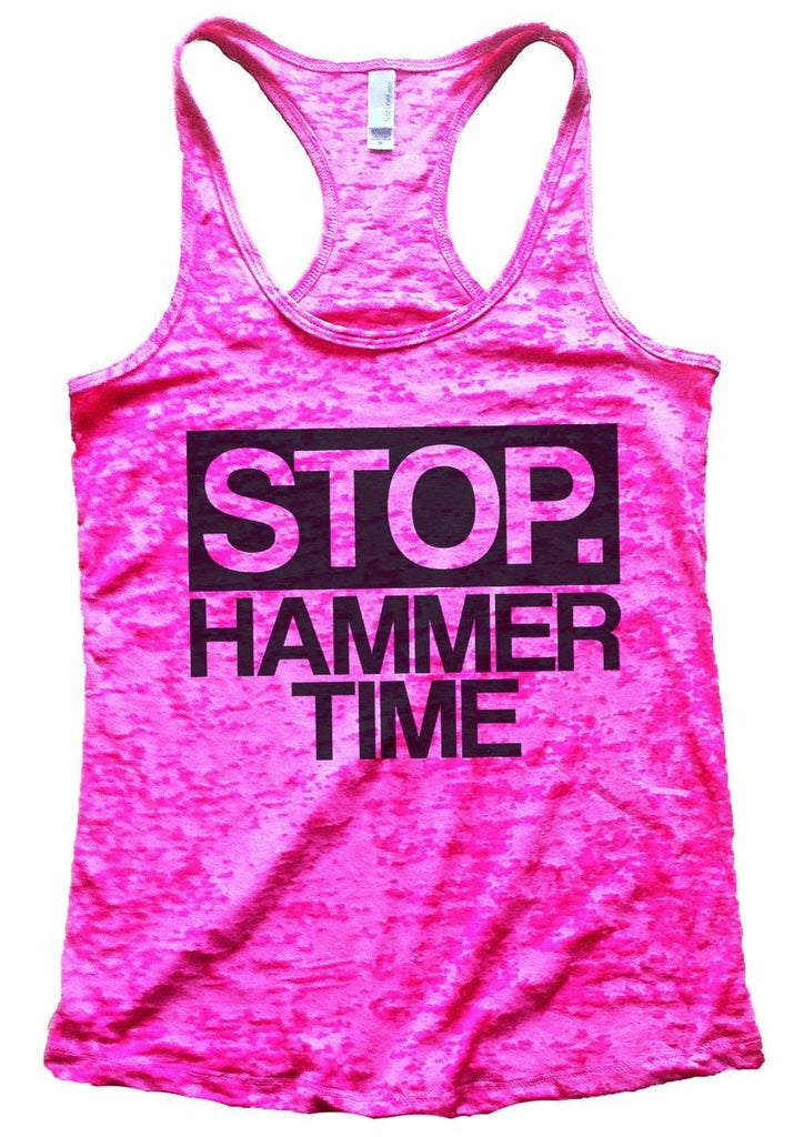 Stop. Hammer Time Burnout Tank Top By Funny Threadz Funny Shirt Small / Shocking Pink
