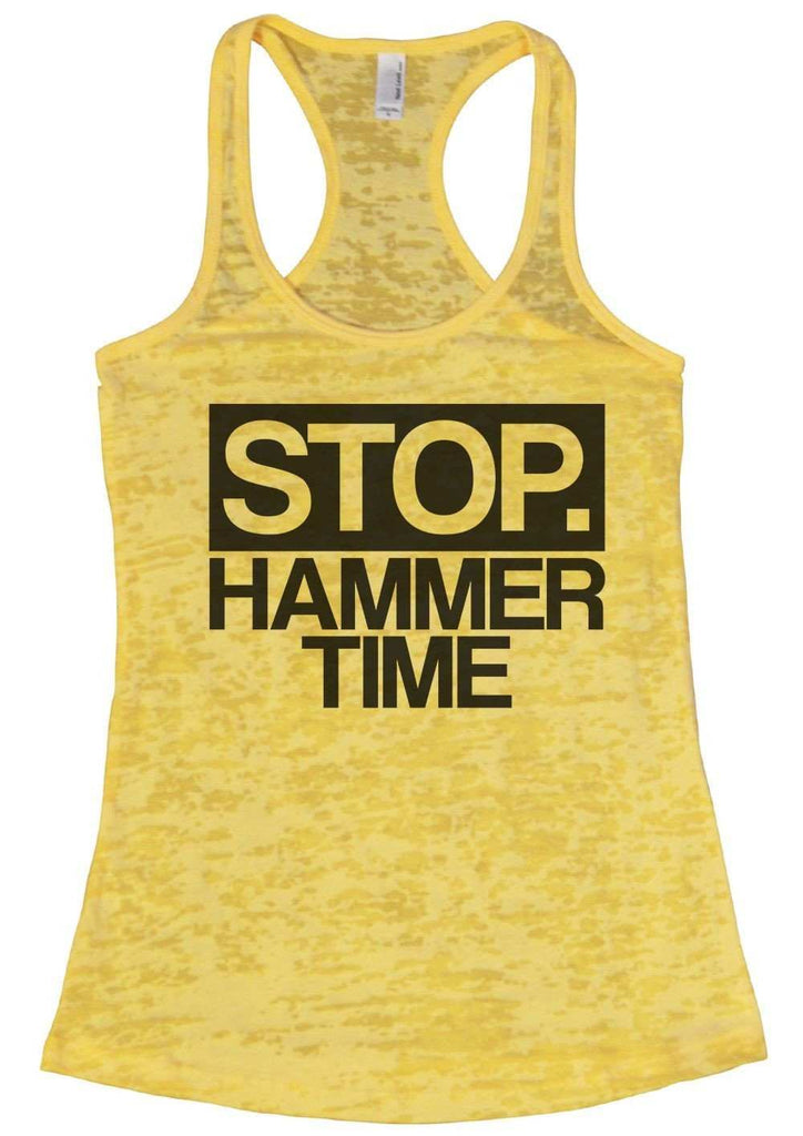 Stop. Hammer Time Burnout Tank Top By Funny Threadz Funny Shirt Small / Yellow