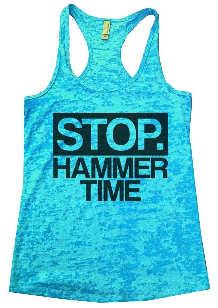 Stop. Hammer Time Burnout Tank Top By Funny Threadz Funny Shirt Small / Tahiti Blue