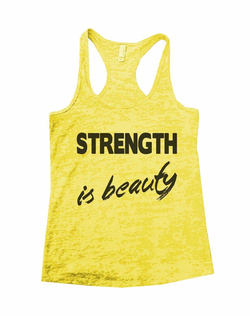 Strength Is Beauty Burnout Tank Top By Funny Threadz Funny Shirt Small / Yellow