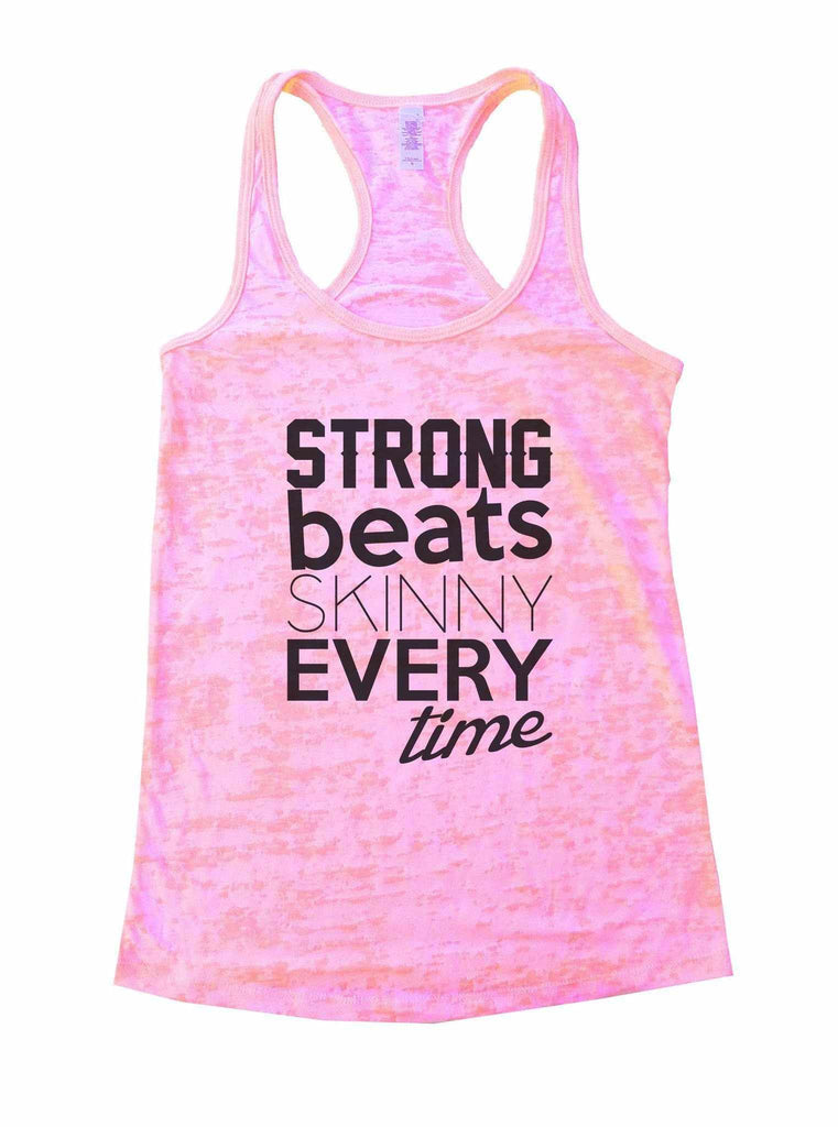 Strong Beats Skinny Every Time Burnout Tank Top By Funny Threadz