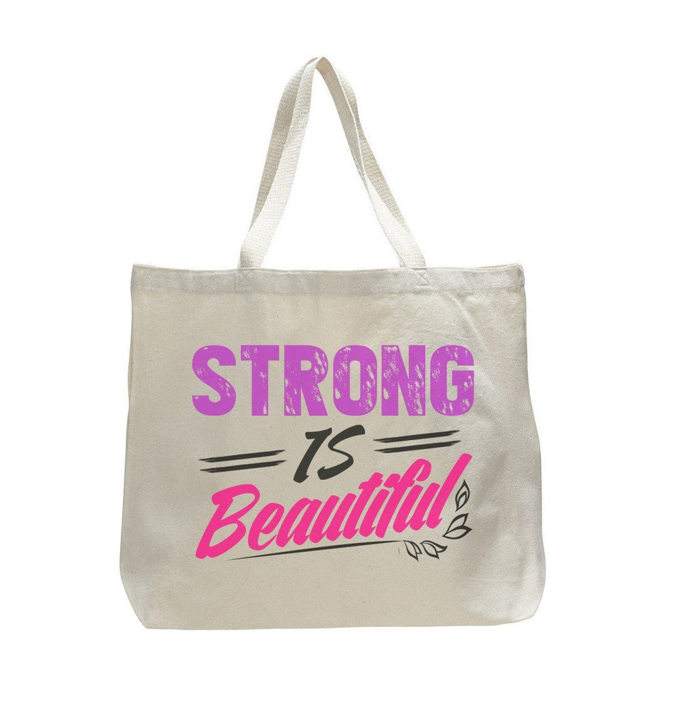 Strong Is Beautiful - Trendy Natural Canvas Bag - Funny and Unique - Tote Bag Funny Shirt