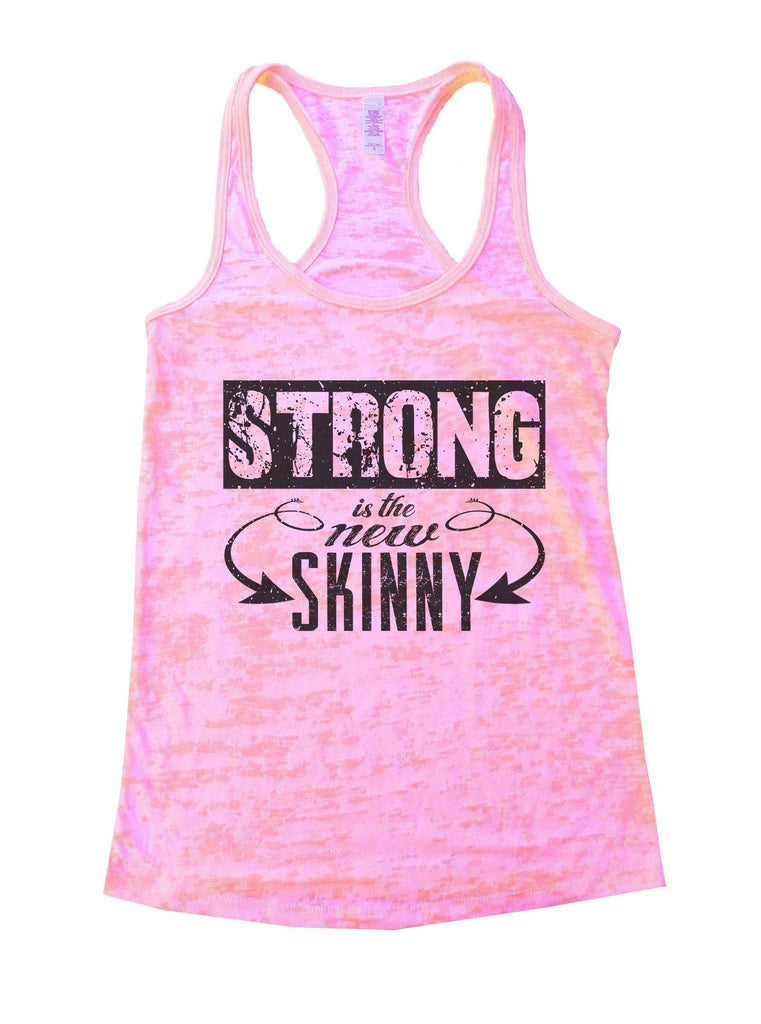 Strong Is The New Skinny Burnout Tank Top By Funny Threadz Funny Shirt Small / Light Pink
