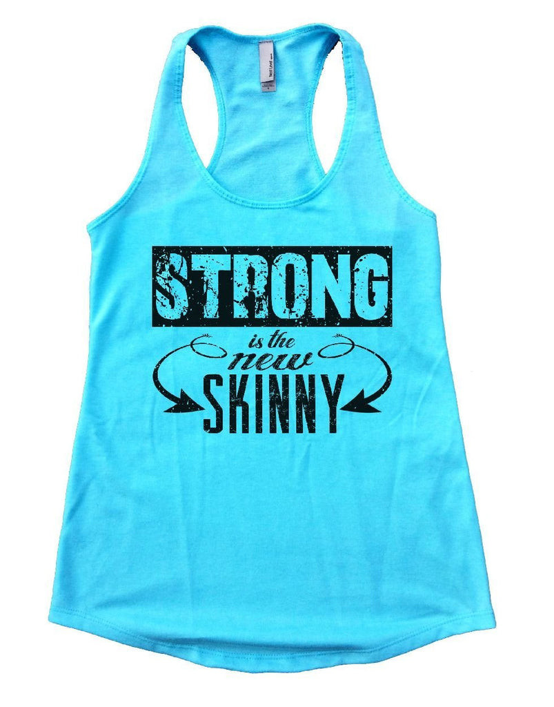 STRONG Is The New SKINNY Womens Workout Tank Top Funny Shirt Small / Cancun Blue