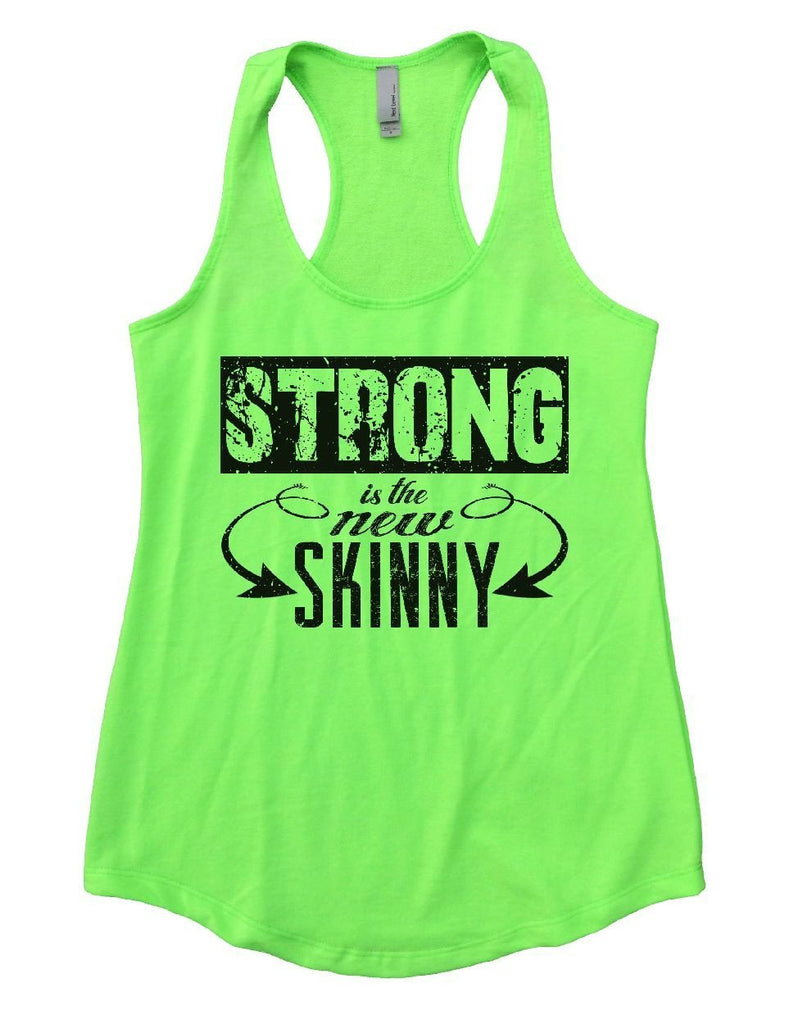 STRONG Is The New SKINNY Womens Workout Tank Top Funny Shirt Small / Neon Green
