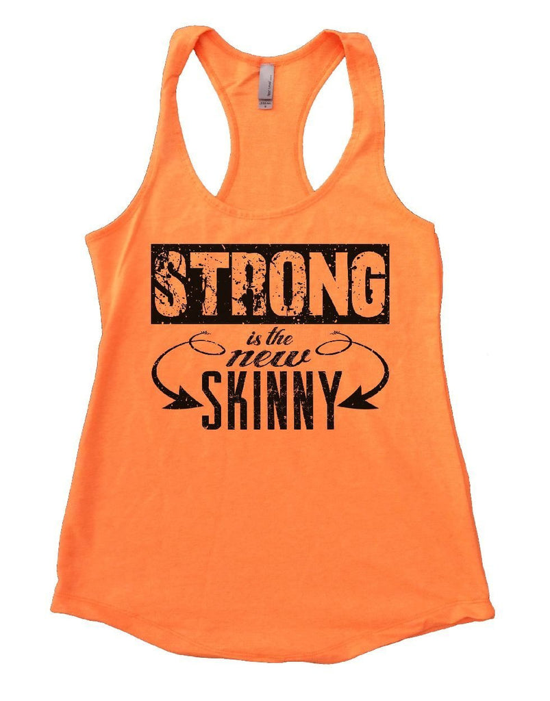 STRONG Is The New SKINNY Womens Workout Tank Top Funny Shirt Small / Neon Orange