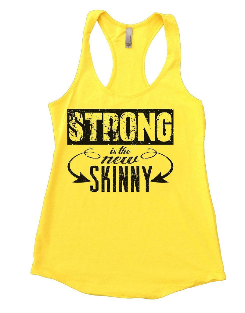 STRONG Is The New SKINNY Womens Workout Tank Top Funny Shirt Small / Yellow
