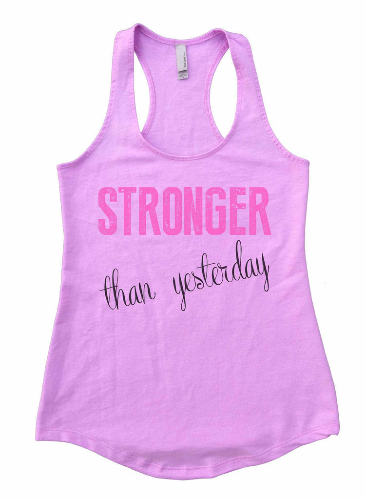 Stronger Than Yesterday Womens Workout Tank Top Funny Shirt Small / Lilac