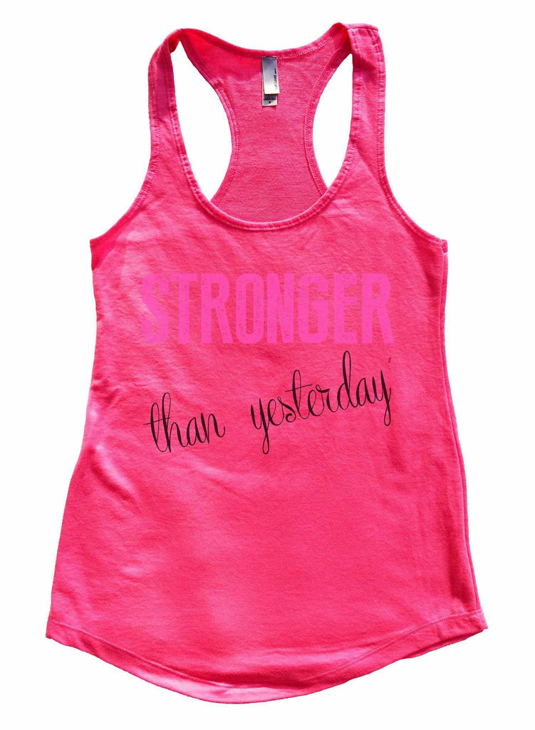 Stronger Than Yesterday Womens Workout Tank Top Funny Shirt Small / Hot Pink
