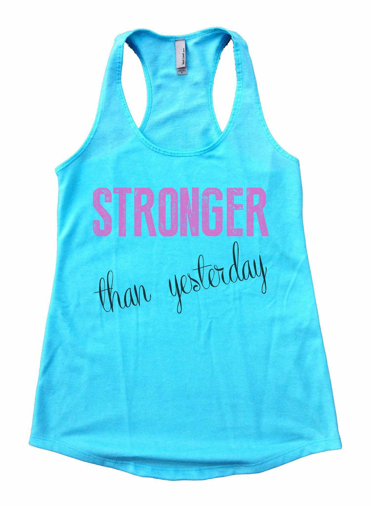 Stronger Than Yesterday Womens Workout Tank Top Funny Shirt Small / Cancun Blue