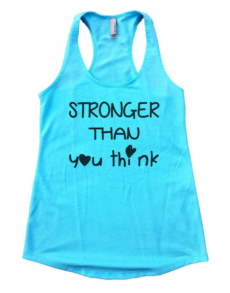 STRONGER THAN You Think Womens Workout Tank Top Funny Shirt Small / Cancun Blue