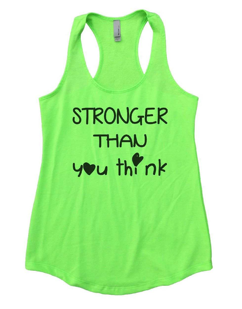 STRONGER THAN You Think Womens Workout Tank Top Funny Shirt Small / Neon Green