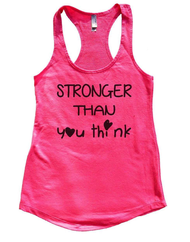 STRONGER THAN You Think Womens Workout Tank Top Funny Shirt Small / Hot Pink