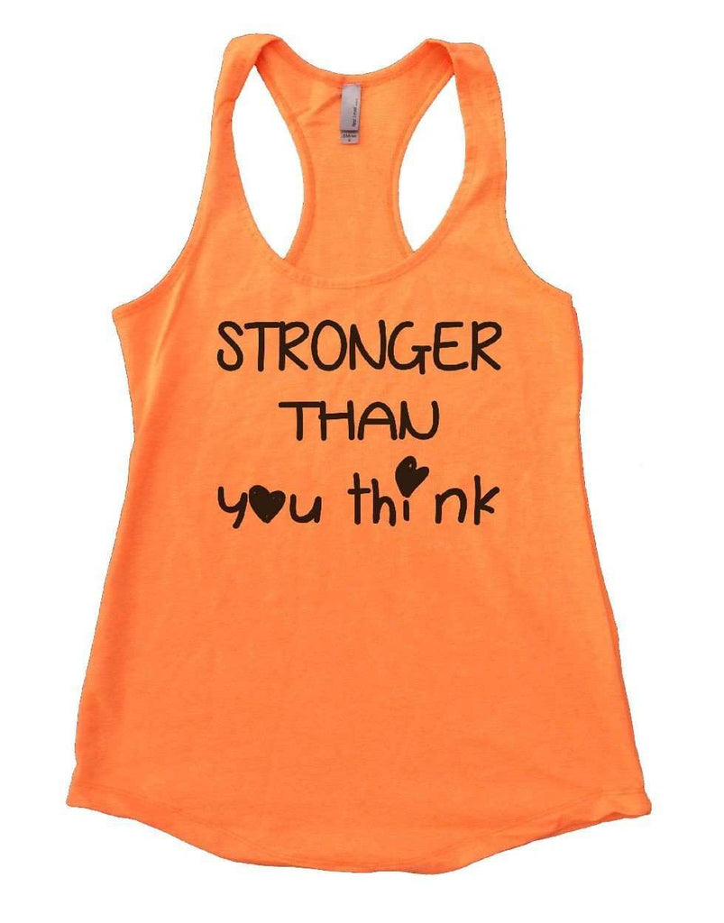 STRONGER THAN You Think Womens Workout Tank Top Funny Shirt Small / Neon Orange
