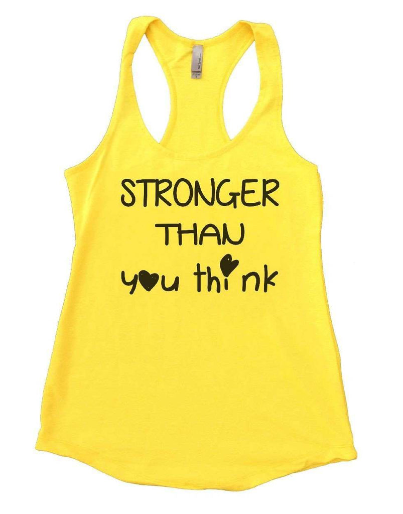 STRONGER THAN You Think Womens Workout Tank Top Funny Shirt Small / Yellow