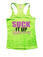 Suck It Up Buttercup Burnout Tank Top By Funny Threadz Funny Shirt Small / Neon Green