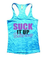 Suck It Up Buttercup Burnout Tank Top By Funny Threadz Funny Shirt Small / Tahiti Blue