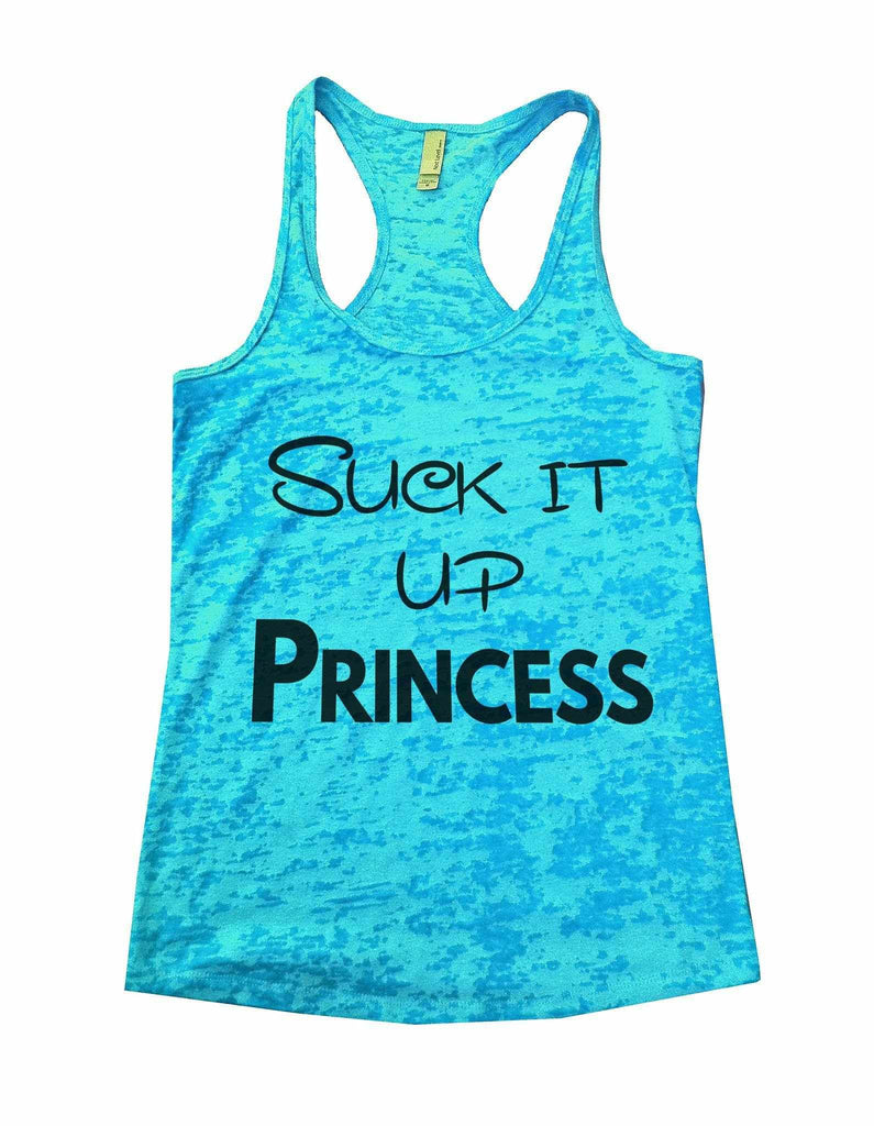 Suck It Up Princess Burnout Tank Top By Funny Threadz Funny Shirt Small / Tahiti Blue
