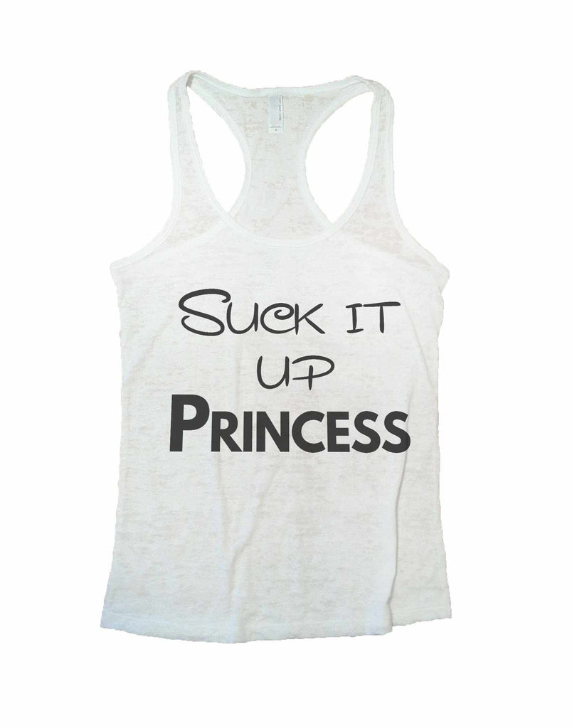 Suck It Up Princess Burnout Tank Top By Funny Threadz Funny Shirt Small / White