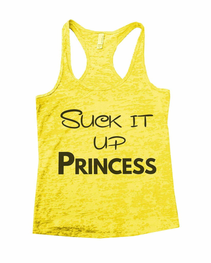 Suck It Up Princess Burnout Tank Top By Funny Threadz Funny Shirt Small / Yellow